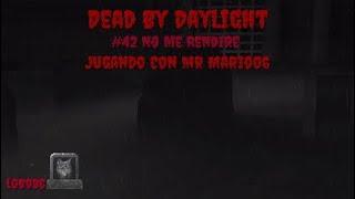 Dead By Daylight - #42 No Me Rendire
