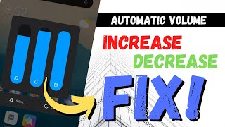 Automatic volume increase/decrease on Mobile Phone Fix|Google assistant automatically turning on Fix