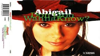 Abigail - Don't You Wanna Know