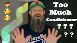 Over Conditioning Your Beard?!