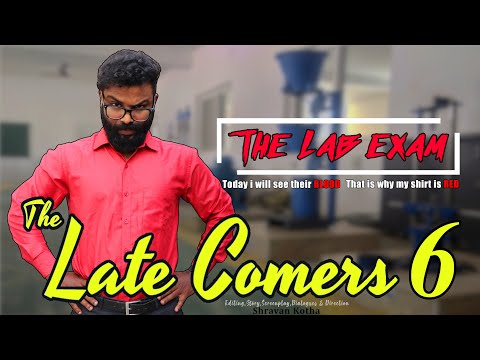 The Late Comers 6   The Lab Exam   by Shravan Kotha