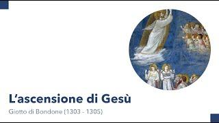 L'ascensione di Gesù – Giotto di Bondone (1303 – 1305)