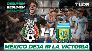Resumen y goles | México 1 - 1 Argentina | Amistosos - Internacional  -  Sub 22 | TUDN