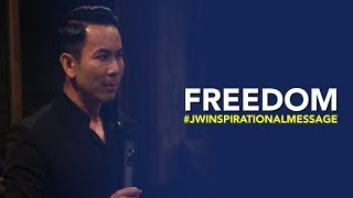 A JW Inspiration Message: FREEDOM