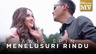 Awis Spin Menelusuri Rindu Official Music Video
