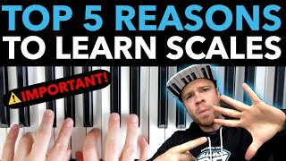 5 Reasons You MUST Learn Your Piano Scales (I'm Serious!!!)