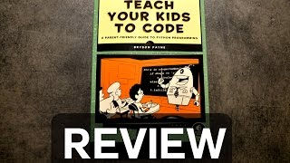 Teach your Kids to Code: Review