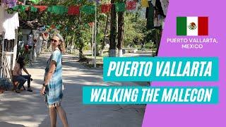 Puerto Vallarta 2021 | Walking the MALECON