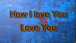 How I Love You with Lyrics by Passion feat. Christy Nockels