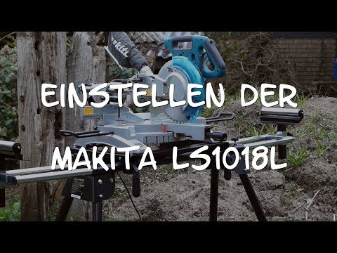 Präzession - Einstellen einer Makita LS1018L