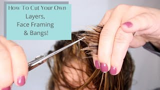 HOW TO CUT YOUR OWN BANGS, FACE FRAMING & LAYERS! How to hold hair cutting shears correctly