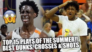 TOP 15 PLAYS OF SUMMER BASKETBALL!! | Feat. Bronny James, Josh Christopher, Jalen Green & MORE!!