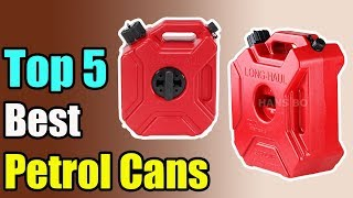 5 Best Petrol Cans