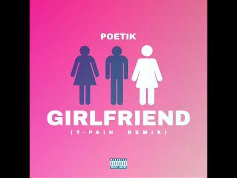 Girlfriend (T-Pain Remix)