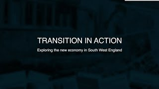 Transition in Action: new economy projects in the southwest of England