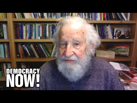 Noam Chomsky: Trump Is Using Pandemic to Enrich Billionaires as Millions Lose Work & Face Eviction