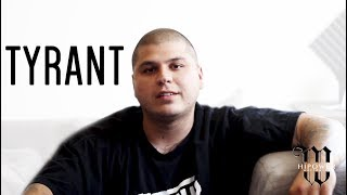 New Hi Power Artist TYRANT on what he