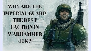 Why Imperial Guard Are The Best Faction In Warhammer 40k