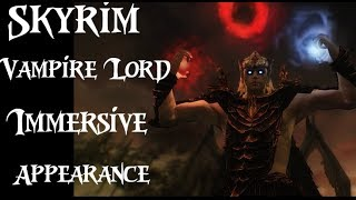 Skyrim Mods - Immersive Vampire Lord Appearance