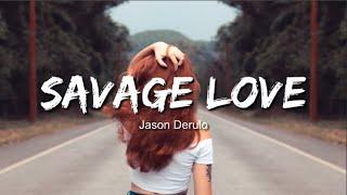 Jason Derulo - Savage Love (Lyrics / Lyric Video) Prod. Jawsh