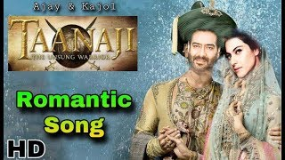 Taanaji Movie | Romantic Song | Ajay Devgan, Kajol | Taanaji Movie Songs