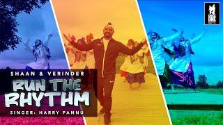 RUN THE RHYTHM - SHAAN & VERINDER ft. HARRY PANNU | Latest Punjabi Song 2020
