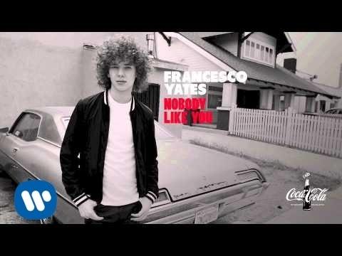 Nobody Like You (Song) by Francesco Yates