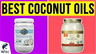 10 Best Coconut Oils 2020