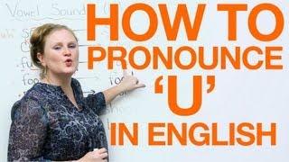 Vowel Pronunciation - u (uh/oo)
