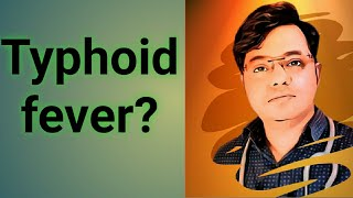 Typhoid Fever:Cause, Symptoms, Treatment, Prevention|Bangla Health Education