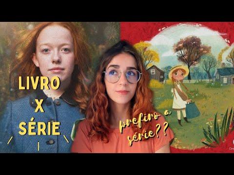 10 diferenças entre Anne With an E e Anne de Green Gables (Livro x Série)