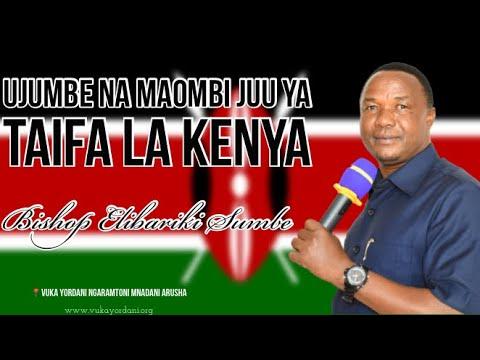 BISHOP ELIBARIKI SUMBE - UJUMBE NA MAOMBI KWA TAIFA LA KENYA