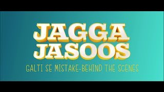 Jagga Jasoos | Galti Se Mistake - Behind the Scenes | In Cinemas July 14