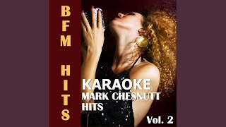 Wrong Place, Wrong Time (Originally Performed by Mark Chesnutt) (Karaoke Version)