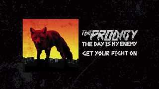 The Prodigy - Get Your Fight On