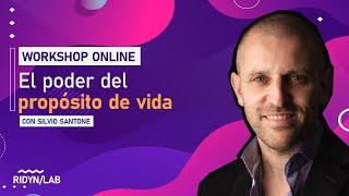 WORKSHOP: El poder del propósito de vida con Silvio Santone