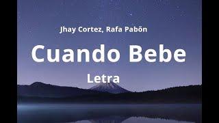 Jhay Cortez - Cuando Bebe (Letra)