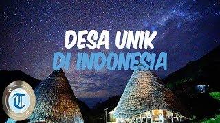 5 Desa Unik Ini Cuma Bisa Ditemukan di Indonesia