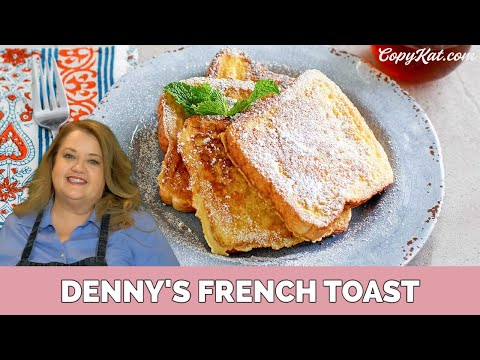 Make Amazing Dennys French Toast - Copycat Recipe