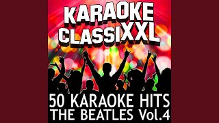 Take Out Some Insurance On Me Baby (Karaoke Version) (Originally Performed By The Beatles)