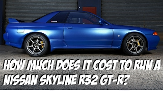 How Much Does It Cost to Run A Nissan Skyline R32 GT-R?