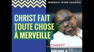 Joseph Moussio - Christ fait tout à merveille   **Worship Fever Channel **