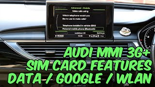 Audi MMI 3G+ - Sim Card Features - Data / Google / WLAN