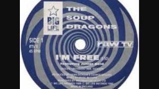 Soup Dragons - I`m free