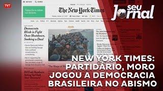 TVT, The New York Times: partidário, Moro jogou democracia brasileira no abismo