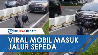 Video Viral Alphard Masuk Jalur Sepeda di Jakarta, Reaksi Pengemudi saat Ditegur Bikin Geram Warga