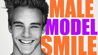 How To Smile Like A Male Model (Get the PERFECT Smile)