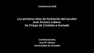 """Conferencia: """"Los Primeros Años De Formación Del Escultor José Álvarez Cubero..."""""""