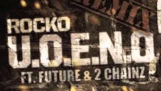 Rocko - U.O.E.N.O Remix Ft 2 Chainz