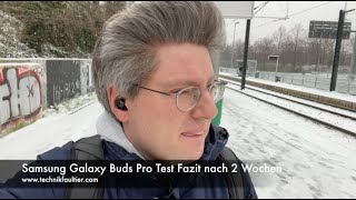 Samsung Galaxy Buds Pro Test Fazit nach 2 Wochen
